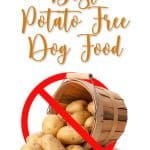 Best Potato Free Dog Food: Top Puppy, Adult & Senior Recommendations for 2020